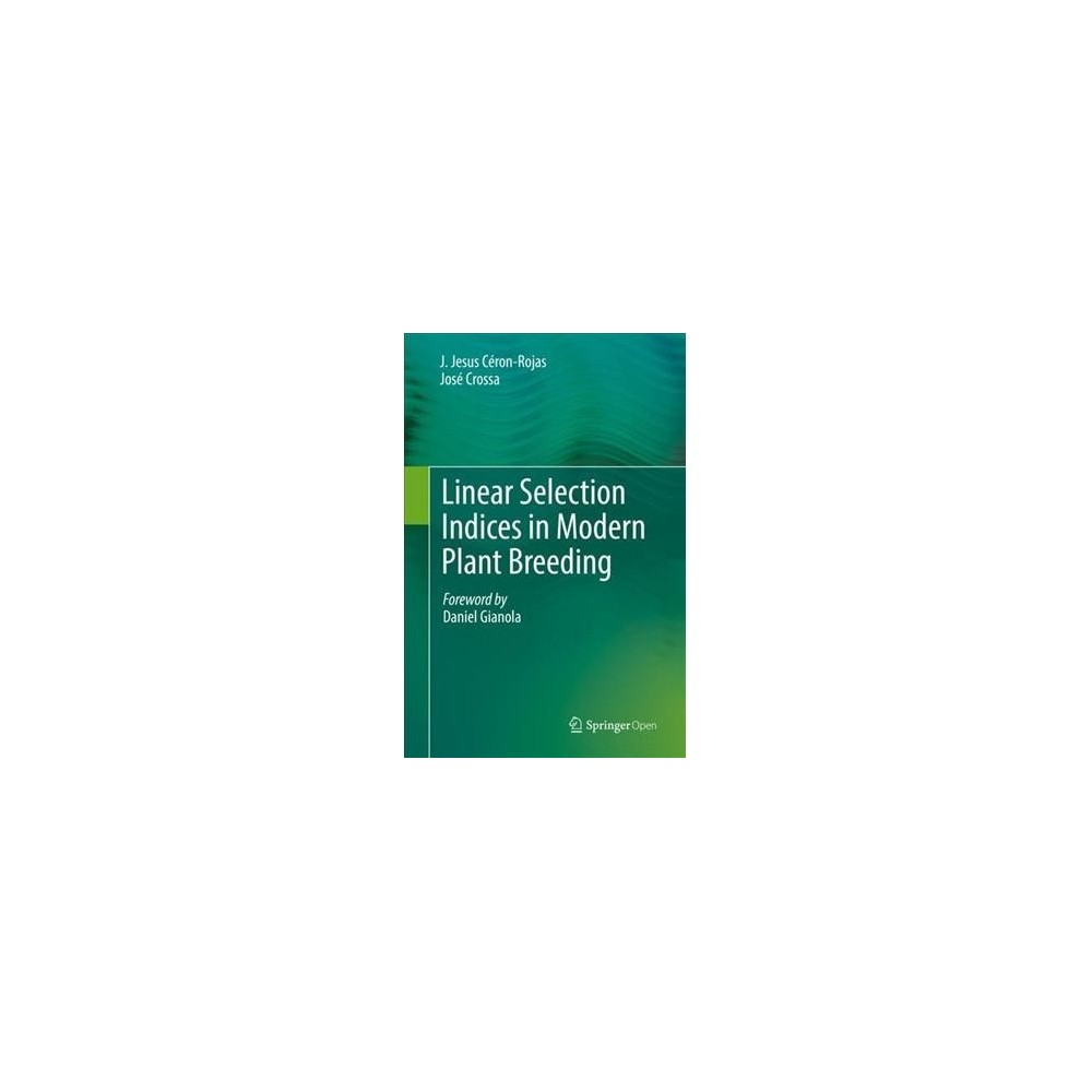 Linear Selection Indices in Modern Plant Breeding - (Hardcover)