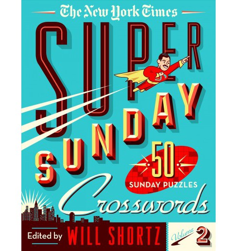 New York Times Super Sunday Crosswords : 50 Sunday Puzzles -   Book 2 (Paperback) - image 1 of 1