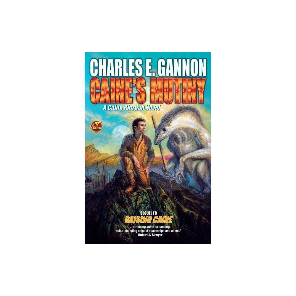 Caine S Mutiny Caine Riordan By Charles E Gannon Paperback