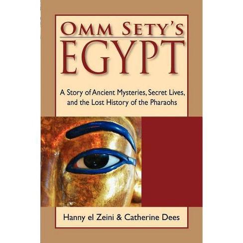 Omm Sety - by  Hanny El Zeini & Catherine Dees & Hanny El Zeini (Paperback) - image 1 of 1