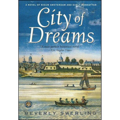 City of Dreams - by  Beverly Swerling (Paperback) - image 1 of 1