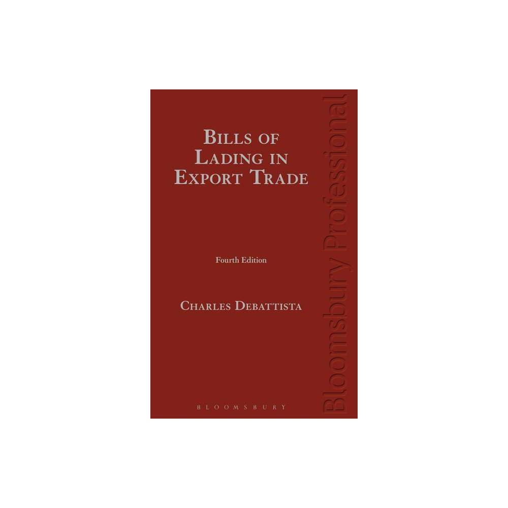 Bills of Lading in Export Trade - 4 Edition by Charles Debattisa (Hardcover)