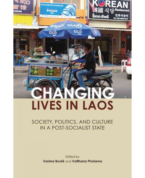 Changing Lives in Laos : Society, Politics, and Culture in a Post-Socialist State -  (Paperback) - image 1 of 1