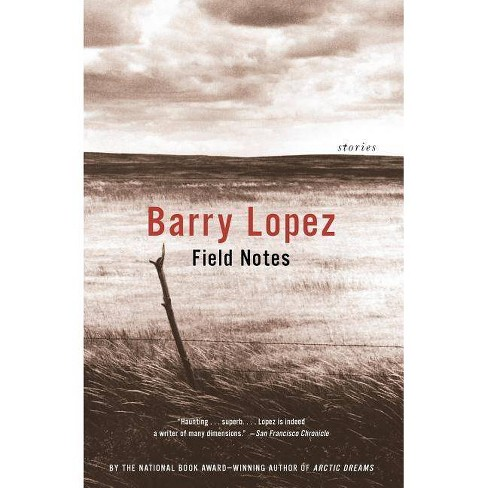 Field Notes - by  Barry Lopez (Paperback) - image 1 of 1
