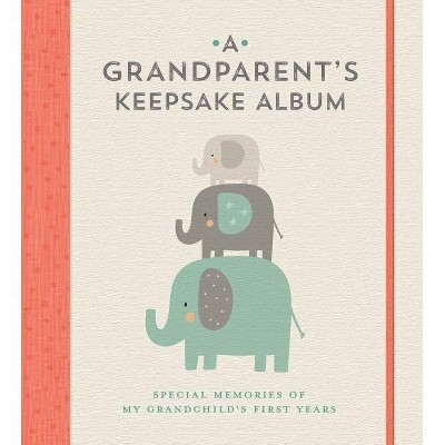 A Grandparent's Keepsake Album - by Lark Crafts (Hardcover)