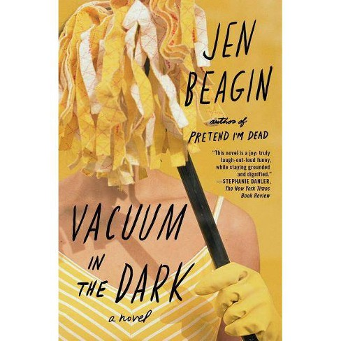 Vacuum in the Dark - by  Jen Beagin (Paperback) - image 1 of 1