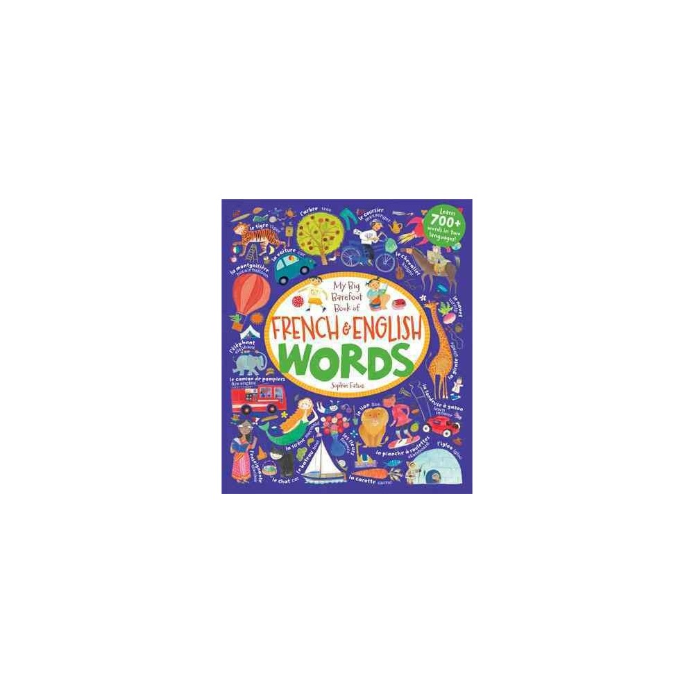 My Big Barefoot Book of French & English Words (Bilingual) (School And Library) (Sophie Fatus)