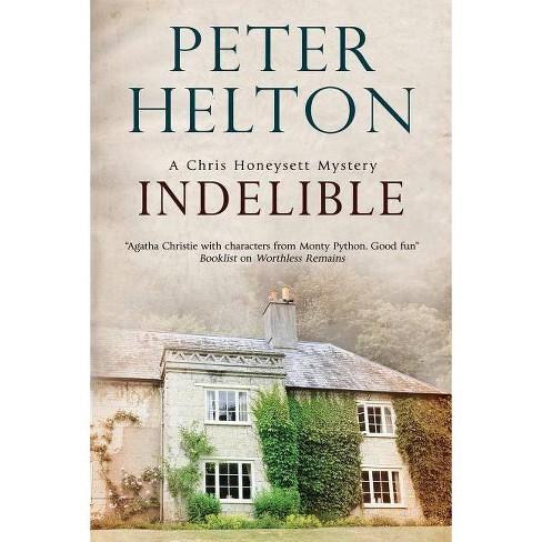 Indelible - (Chris Honeysett Mystery) by  Peter Helton (Hardcover) - image 1 of 1