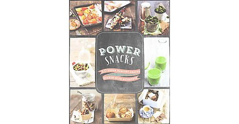 Power Snacks : 50 Super Healthy Snacks Packed With Nutrients (Hardcover) - image 1 of 1