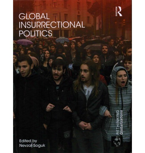 Global Insurrectional Politics (Hardcover) - image 1 of 1