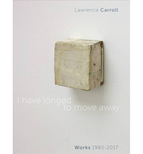 I Have Longed to Move Away : Opere/Works 1985-2017 (Bilingual) (Paperback) - image 1 of 1