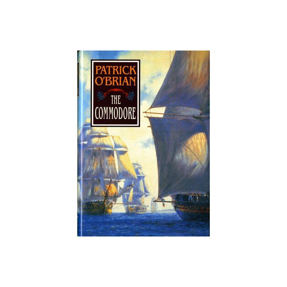 The Commodore Aubrey Maturin Novels By Patrick O Brian Hardcover