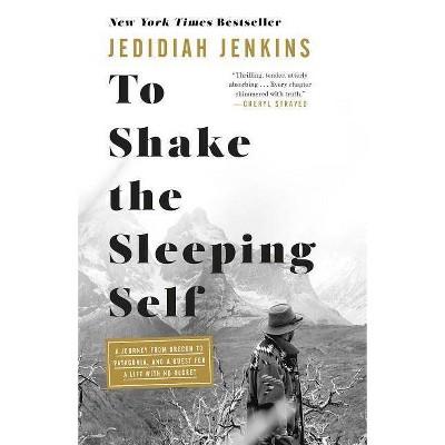 To Shake the Sleeping Self - by Jedidiah Jenkins (Paperback)