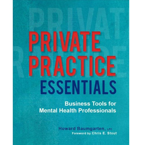 Private Practice Essentials : Business Tools for Mental Health Professionals (Paperback) (Howard - image 1 of 1