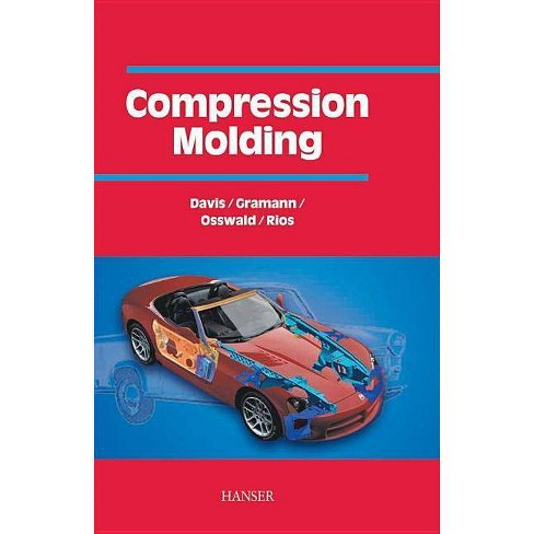 Compression Molding - by  Bruce A Davis (Hardcover) - image 1 of 1