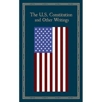 The U.S. Constitution and Other Writings - (Leather-Bound Classics) (Leather Bound)