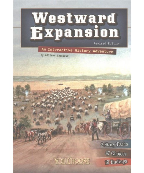 Westward Expansion : An Interactive History Adventure (Revised) (Paperback) (Allison Lassieur) - image 1 of 1