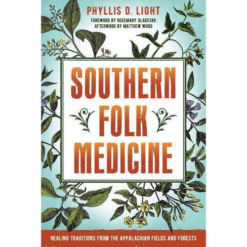 Southern Folk Medicine - by  Phyllis D Light (Paperback) - image 1 of 1