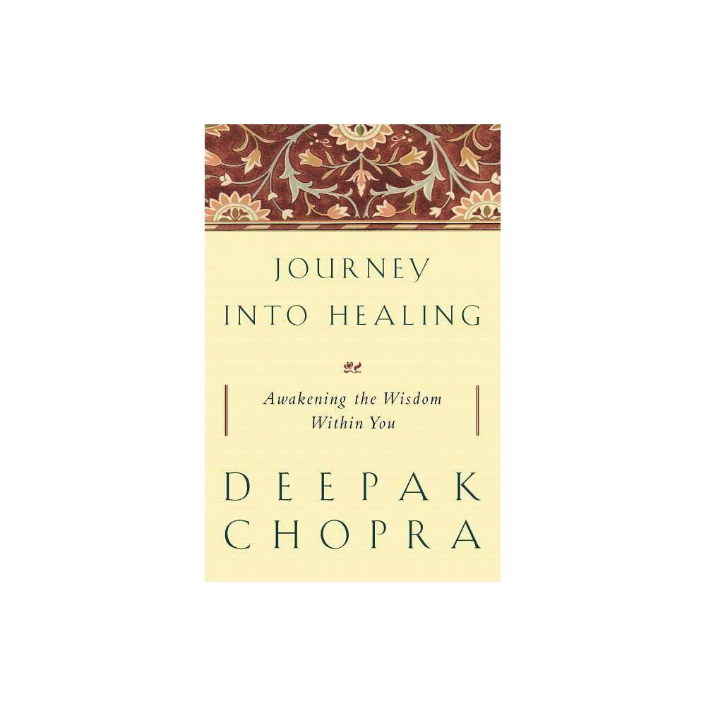 Journey Into Healing By Deepak Chopra Paperback