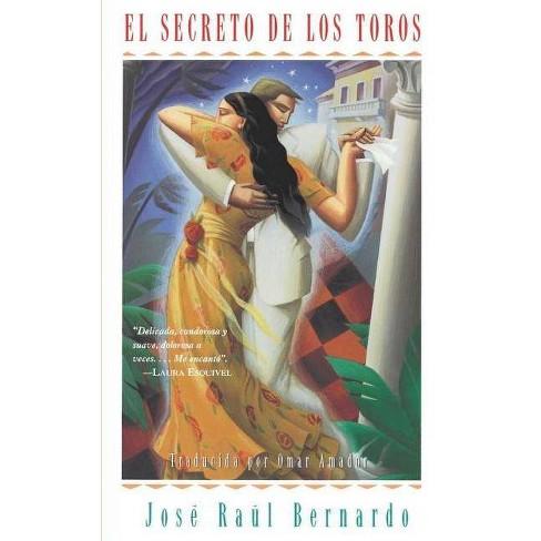 El Secreto de Los Toros (Secret of the Bulls) - by  Jose Raul Bernardo (Paperback) - image 1 of 1