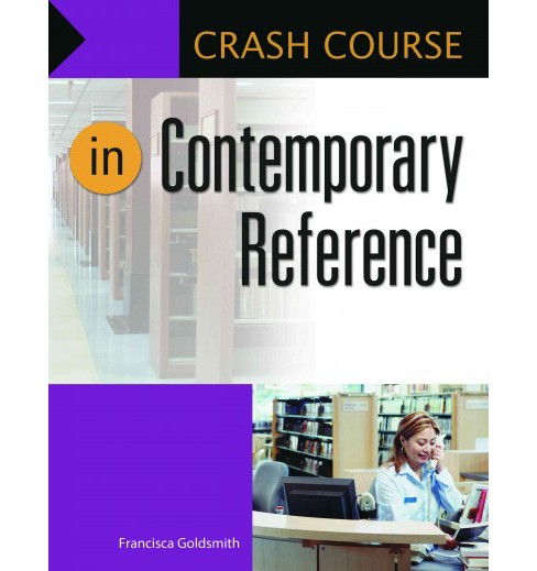 Crash Course in Contemporary Reference (Paperback) (Francisca Goldsmith) - image 1 of 1