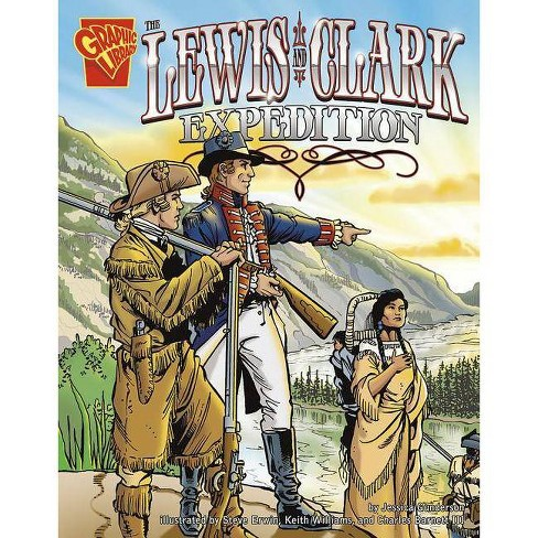 The Lewis and Clark Expedition - (Graphic History) by  Jessica Gunderson (Paperback) - image 1 of 1