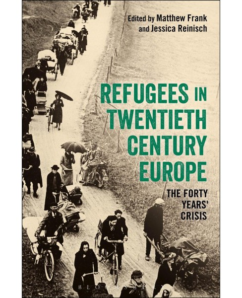 Refugees in Europe, 1919-1959 : A Forty Years' Crisis? (Paperback) - image 1 of 1