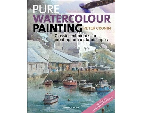 Pure Watercolour Painting : Classic techniques for creating radiant landscapes -  (Paperback) - image 1 of 1