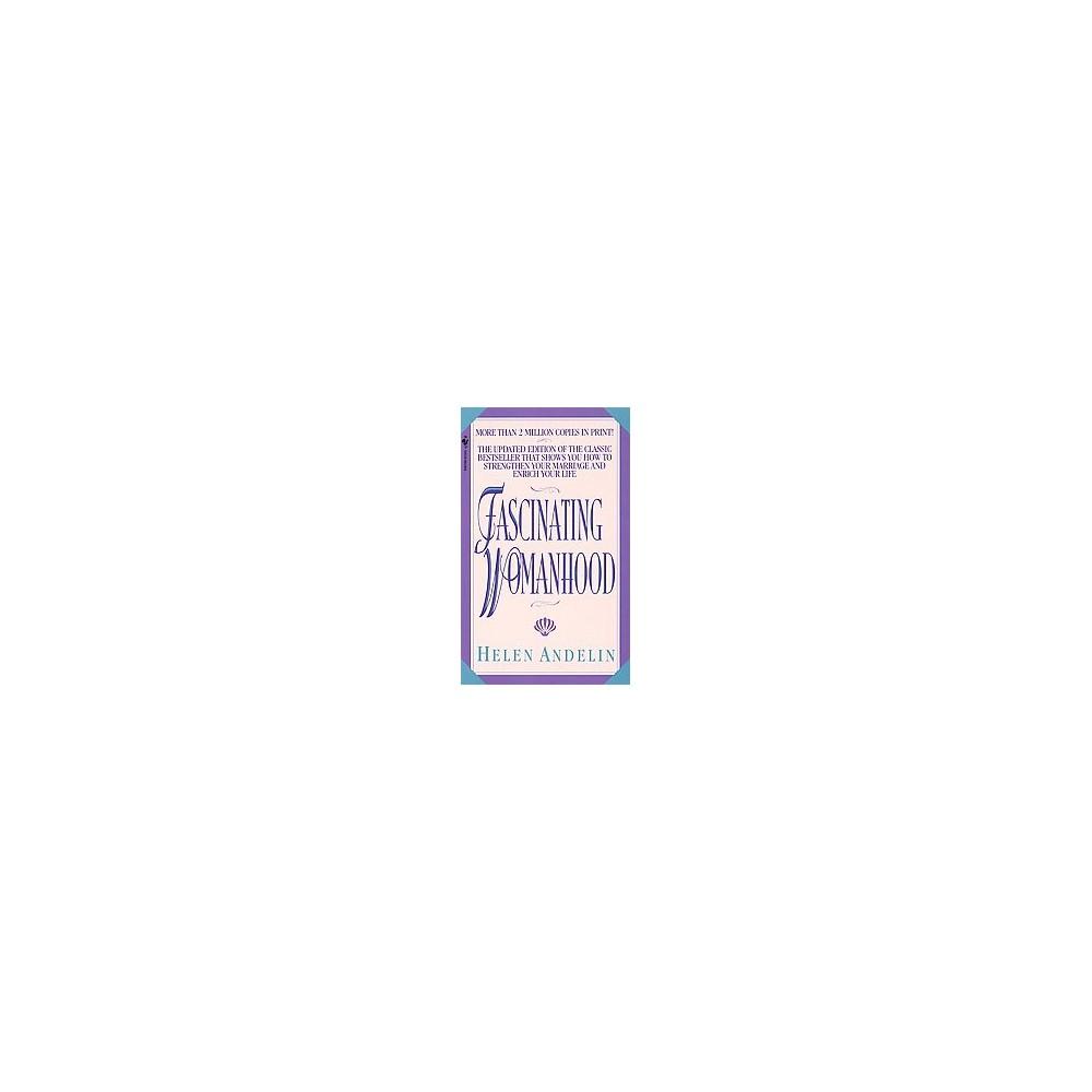 Fascinating Womanhood (Updated) (Paperback) (Helen B. Andelin)