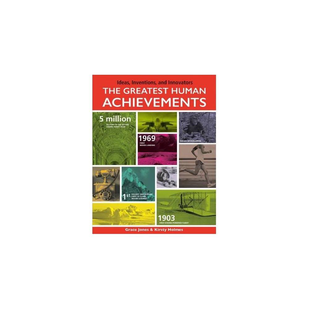 Greatest Human Achievements - by Grace Jones & Kirsty Holmes (Paperback)