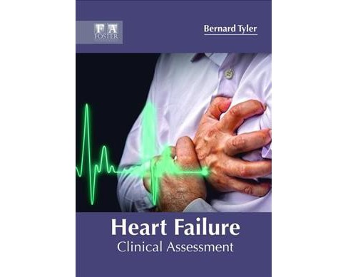 Heart Failure : Clinical Assessment -  (Hardcover) - image 1 of 1