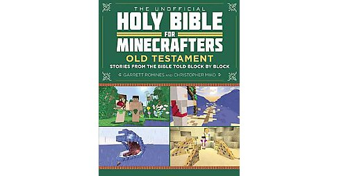 Unofficial Holy Bible for Minecrafters : Old Testament: Stories from the Bible Told Block by Block - image 1 of 1