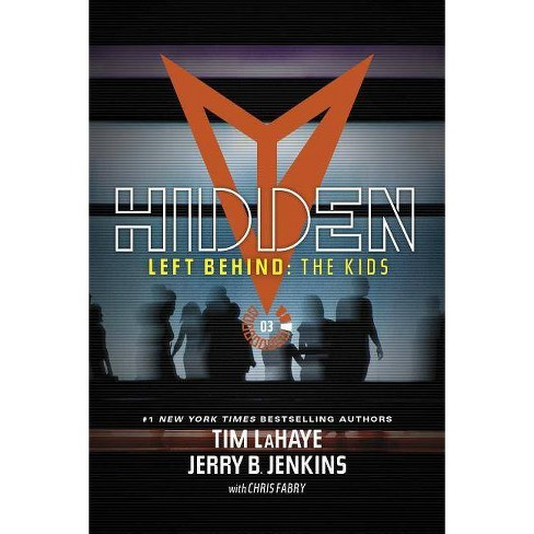 Hidden - (Left Behind: The Kids Collection) by  Jerry B Jenkins & Tim LaHaye (Paperback) - image 1 of 1