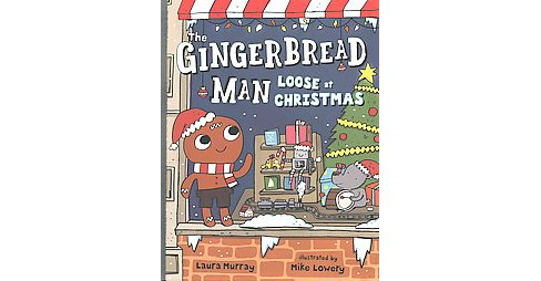 Gingerbread Man Loose at Christmas (Hardcover) (Laura Murray) - image 1 of 1