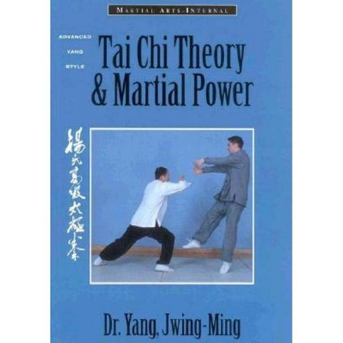 Tai Chi Theory and Martial Power - 2 Edition by  Yang Jwing-Ming (Paperback) - image 1 of 1