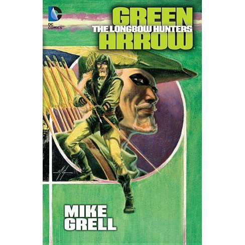 Green Arrow: The Longbow Hunters - by  Mike Grell (Paperback) - image 1 of 1