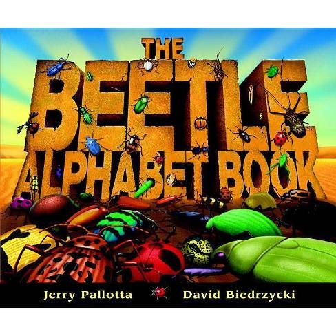 The Beetle Alphabet Book - (Jerry Pallotta's Alphabet Books) by  Jerry Pallotta (Hardcover) - image 1 of 1