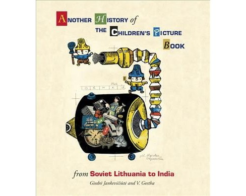 Another History of the Children's Picture Book : From Soviet Lithuania to India (Hardcover) (Giedre - image 1 of 1