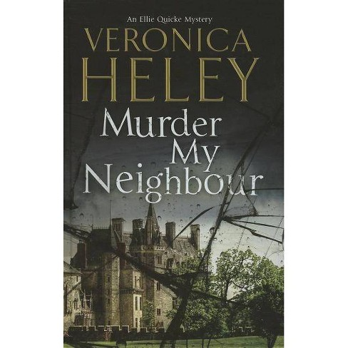 Murder My Neighbour - (Ellie Quicke Mysteries) by  Veronica Heley (Hardcover) - image 1 of 1