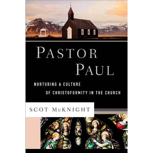 Pastor Paul - (Theological Explorations for the Church Catholic) by  Scot McKnight (Hardcover) - image 1 of 1