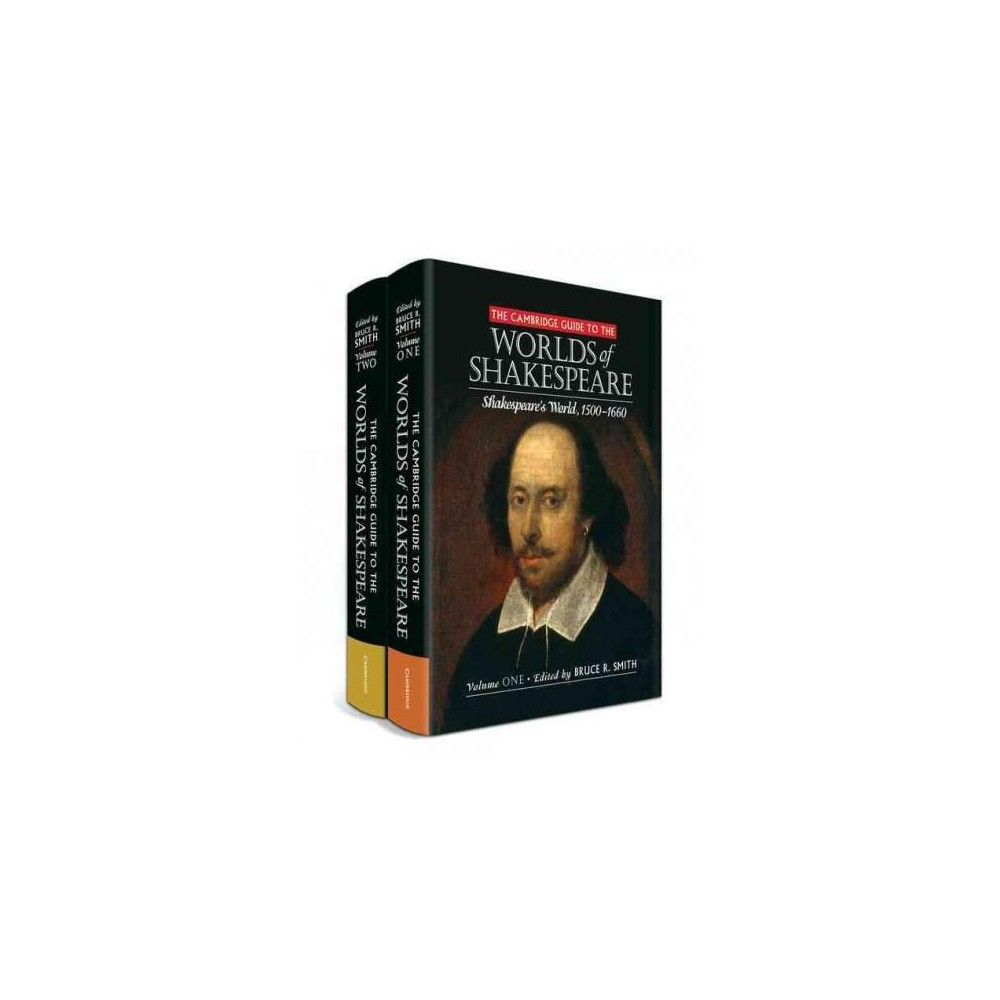 Cambridge Guide to the Worlds of Shakespeare : Shakespeare's World 1500-1660 / the World's Shakespears