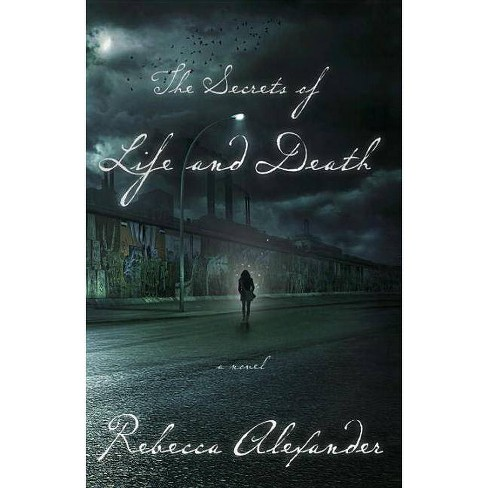 The Secrets of Life and Death - by  Rebecca Alexander (Paperback) - image 1 of 1