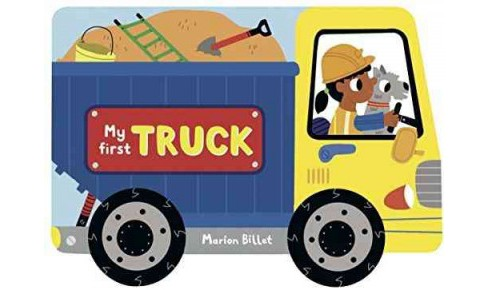 My First Truck (Hardcover) (Marion Billet) - image 1 of 1