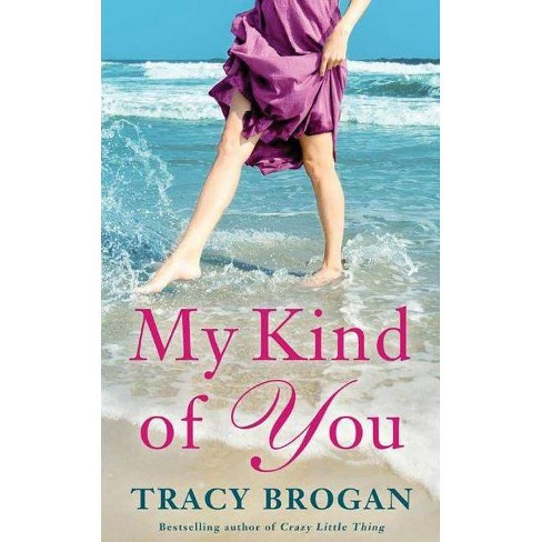 My Kind of You - (Trillium Bay Novel) by  Tracy Brogan (Paperback) - image 1 of 1