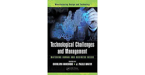 Technological Challenges and Management : Matching Human and Business Needs (Hardcover) - image 1 of 1