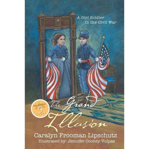 The Grand Illusion - by  Caralyn Frooman Lipschutz (Paperback) - image 1 of 1