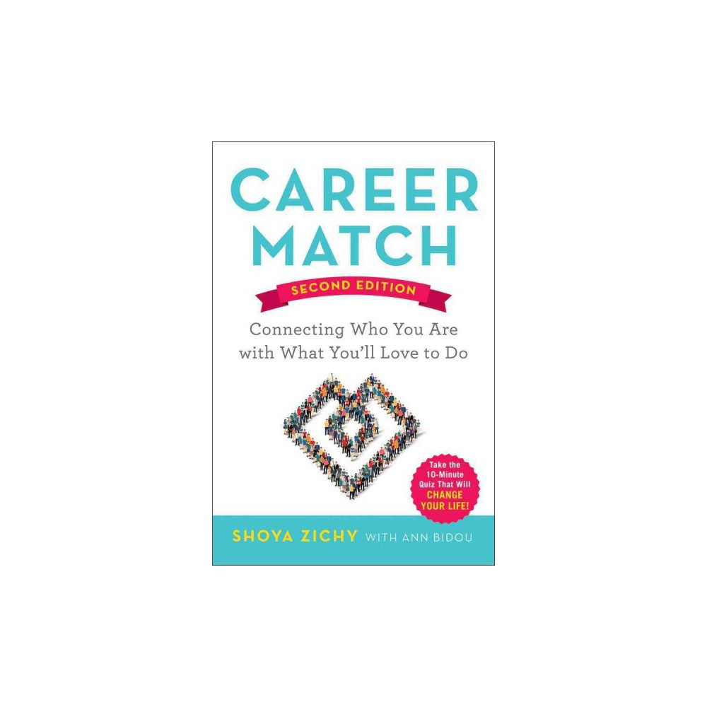 Career Match : Connecting Who You Are With What You'll Love to Do (Paperback) (Shoya Zichy)
