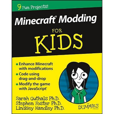 Minecraft Modding for Kids for Dummies - (For Kids for Dummies) by  Sarah Guthals & Stephen R Foster & Lindsey D Handley (Paperback)