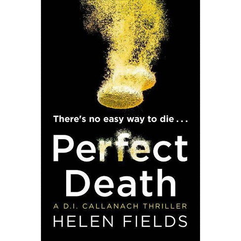 Perfect Death (a Di Callanach Thriller, Book 3) - by  Helen Fields (Paperback) - image 1 of 1