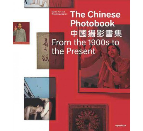 Chinese Photobook : From the 1900s to the Present (New) (Hardcover) (Gu  Zheng) - image 1 of 1